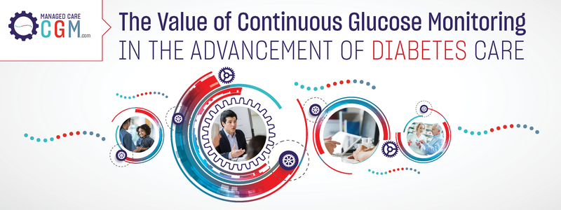 The Value of Continuous Glucose Monitoring in the Advancement of Diabetes Care